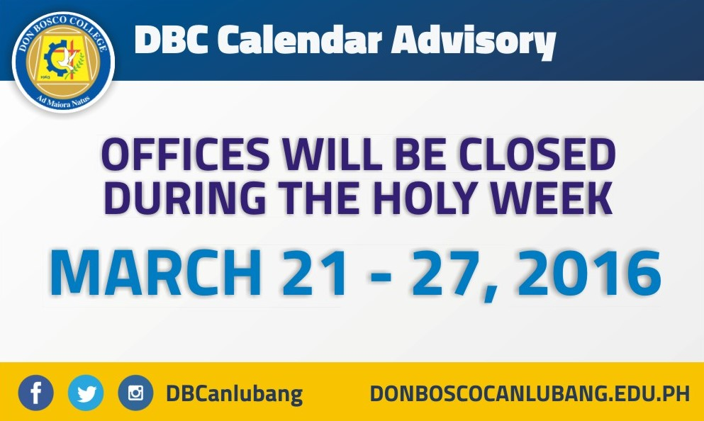 DBC CALENDAR ADVISORY: DBC OFFICES WILL BE CLOSED DURING THE HOLY WEEK