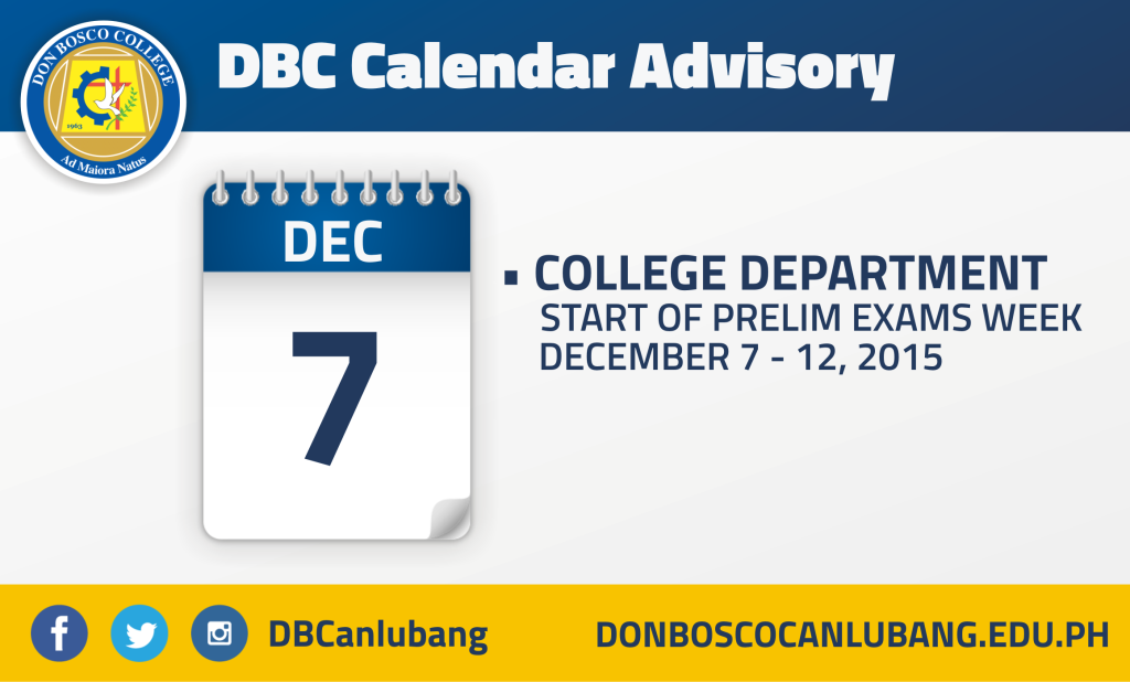 DBC CALENDAR ADVISORY: December 7, 2015 – Start of Prelim Exams Week, College Department